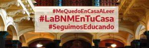 Lee más sobre el artículo Biblioteca Digital #LaBNMEnTuCasa