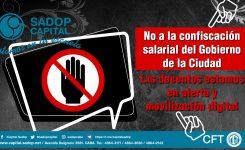 #NoALaConfiscacionSalarial #ConNuestrosSalariosNo #SADOPCABA